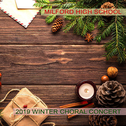 Milford High School 2019 Winter Choral Concert de Milford High School Mixed Choir