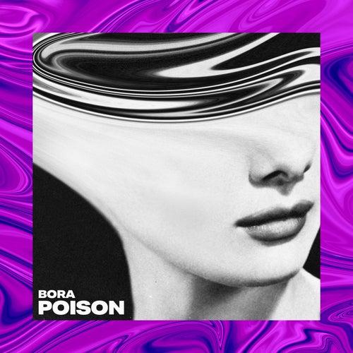Poison by Bora