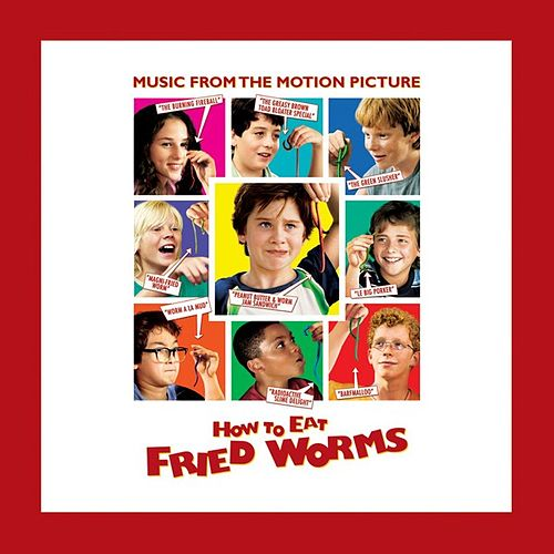 How To Eat Fried Worms (Music From The Motion Picture) by Various Artists
