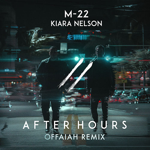 After Hours (OFFAIAH Remix) by M-22