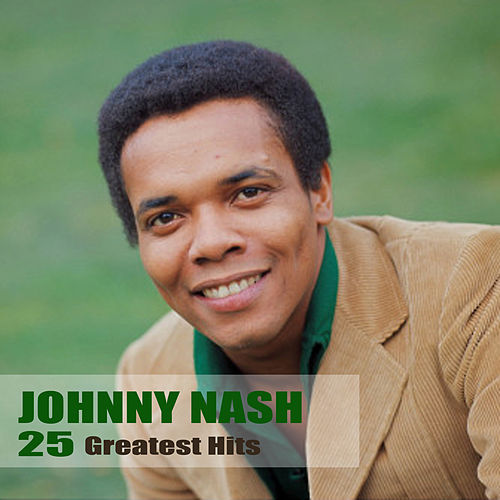 25 Greatest Hits (Remastered) by Johnny Nash