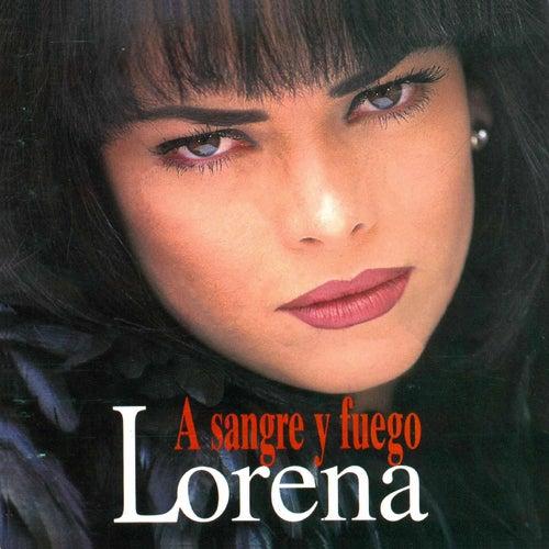 A Sangre y Fuego by Lorena