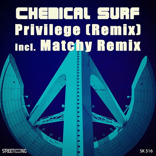 Privilege (Remix) von Chemical Surf