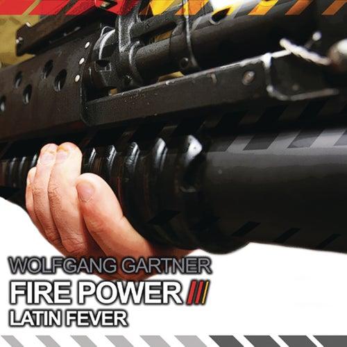 Fire Power / Latin Fever von Wolfgang Gartner