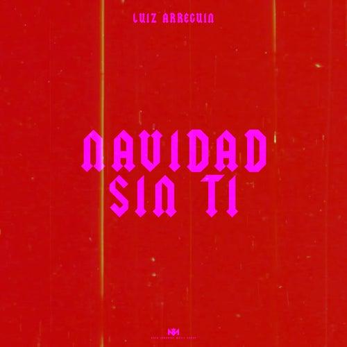 Navidad Sin Ti by Luiz Arreguin