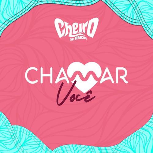 Chamar Você by Banda Cheiro De Amor