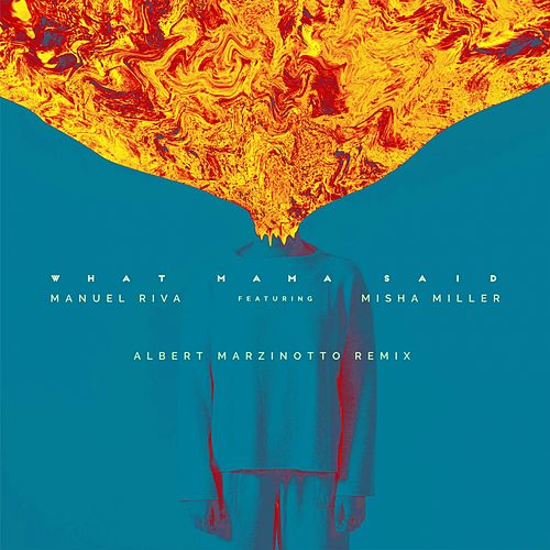 What Mama Said (Albert Marzinotto Remix) de Manuel Riva