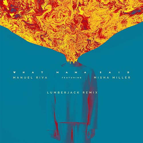 What Mama Said (Lumberjack Remix) de Manuel Riva