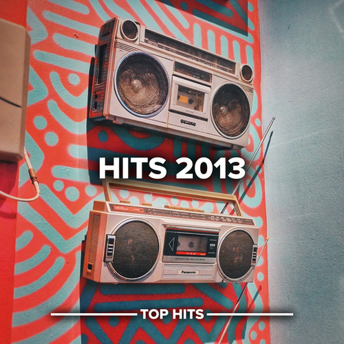 Hits 2013 von Various Artists
