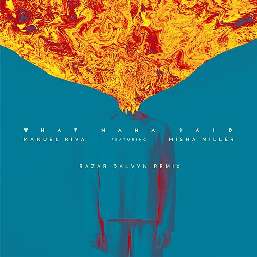 What Mama Said (Razar Dalvyn Remix) de Manuel Riva