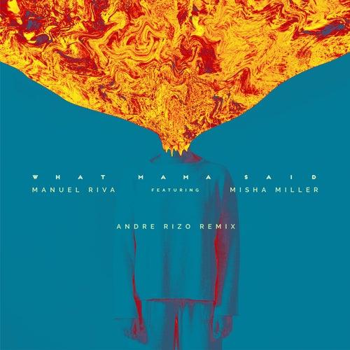 What Mama Said (Andre Rizo Remix) de Manuel Riva