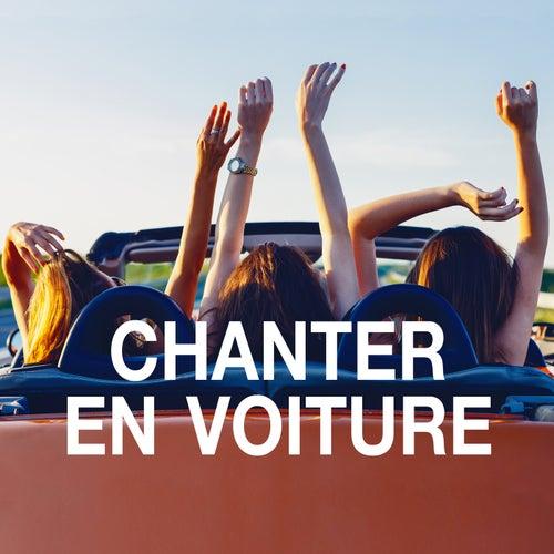 Chanter en voiture by Various Artists