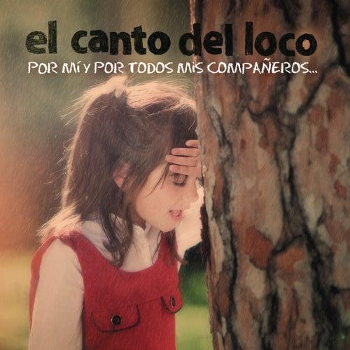 Por Mi Y Por Todos Mis Compañeros de El Canto Del Loco