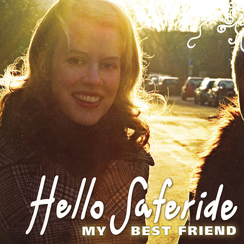 My Best Friend by Hello Saferide