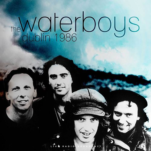 Dublin 1986 (Live) de The Waterboys