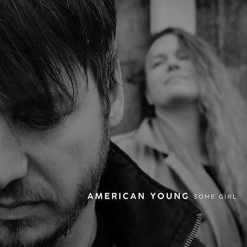 Some Girl by American Young