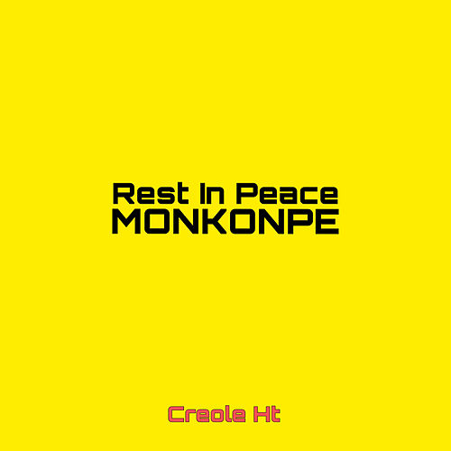 Rest In Peace Monkonpe by Creole HT