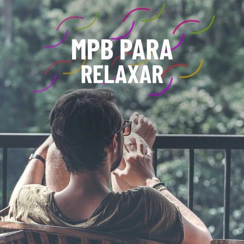 MPB Para Relaxar de Various Artists