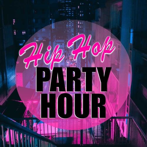 Hip Hop Party Hour von Various Artists
