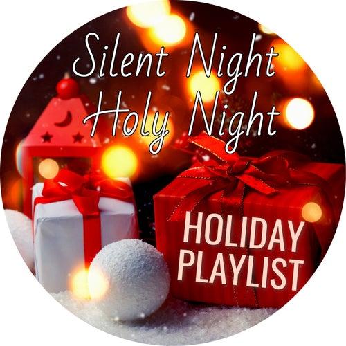 Silent Night, Holy Night: Holiday Playlist von Various Artists