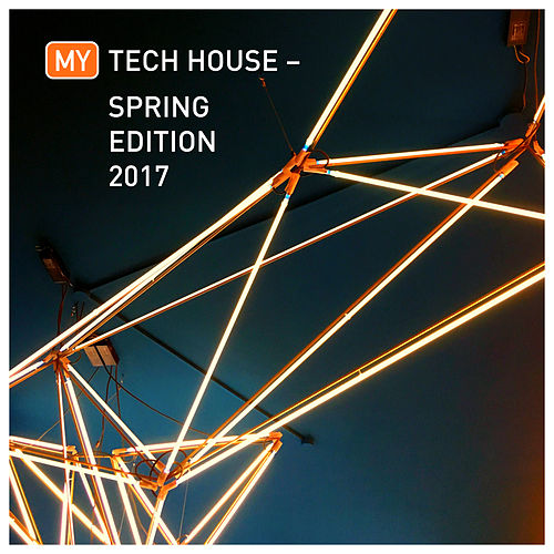 My Tech House - Spring Edition 2017 de Various Artists