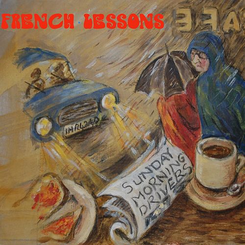 Sunday Morning Drivers by French Lessons