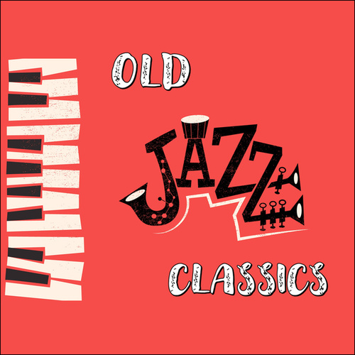 Old Jazz Classics by Various Artists