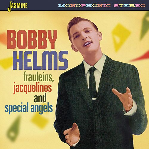 Frauleins, Jacquelines and Special Angels by Bobby Helms