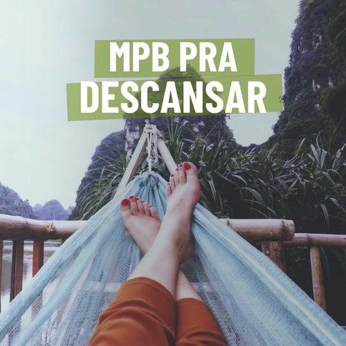 MPB Para Descansar de Various Artists
