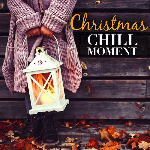 Christmas Chill Moment de Various Artists