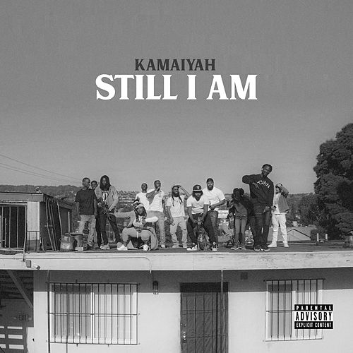 Still I Am by Kamaiyah
