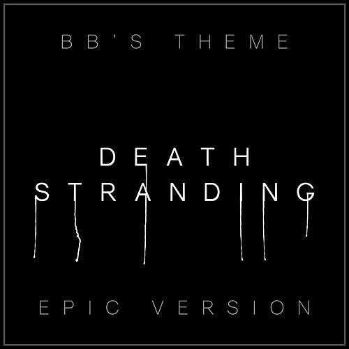 Bb's Theme - Death Stranding (Epic Version) von L'orchestra Cinematique
