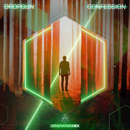 Confession von Dropgun