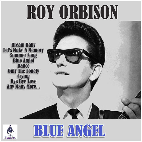 Blue Angel by Roy Orbison