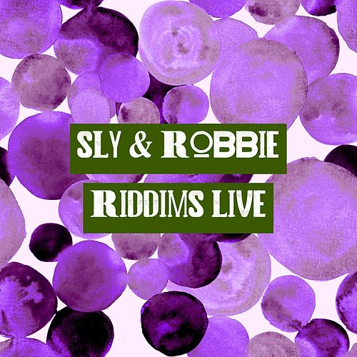 Riddims (Live) by Sly and Robbie
