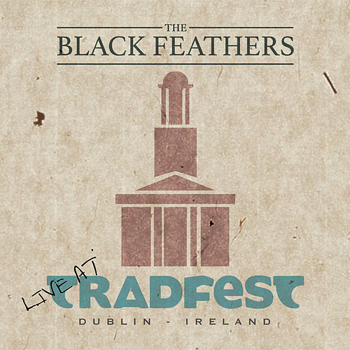 Live at Tradfest (Live at Tradfest, The Pepper Canister, Dublin, January 25th 2019) by The Black Feathers