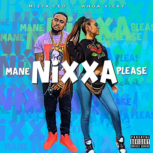 Mane Nixxa Please by Mizta CEO