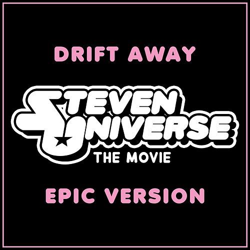 Drift Away from 'steven Universe the Movie' (Epic Version) de L'orchestra Cinematique