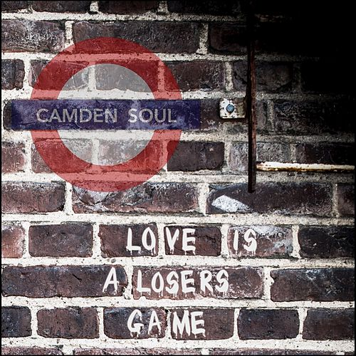 Love Is a Losers Game di Camden Soul