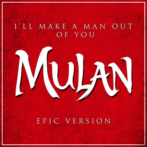 I'll Make a Man out of You from 'mulan' (Epic Version) by L'orchestra Cinematique
