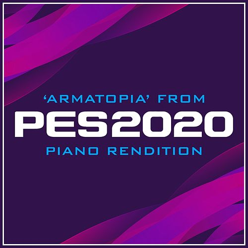 Armatopia from 'pes 2020' (Piano Rendition) di The Blue Notes