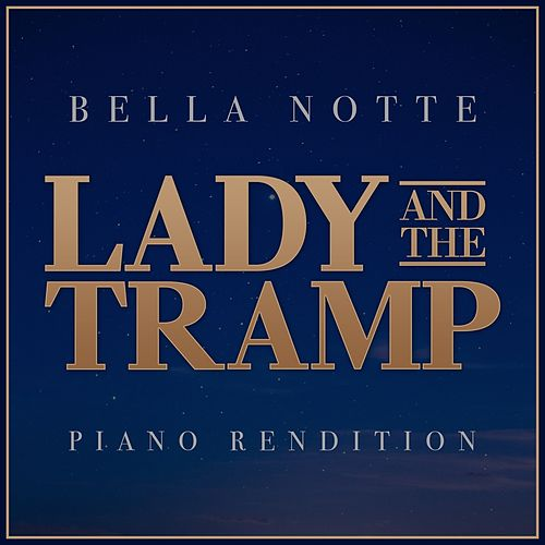 Bella Notte - Lady and the Tramp (Piano Rendition) de The Blue Notes