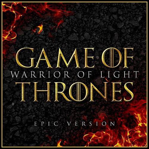 Warrior of Light from 'game of Thrones Season 2' (Epic Version) van L'orchestra Cinematique