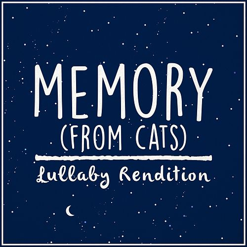Memory (From 'cats') (Lullaby Rendition) von Lullaby Dreamers