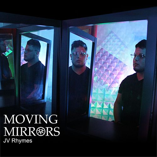 Moving Mirrors by JV Rhymes