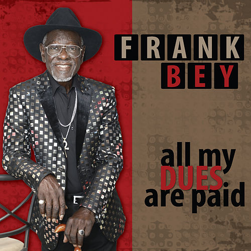 All My Dues Are Paid by Frank Bey