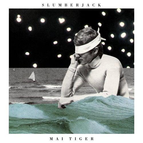 Mai Tiger by Slumberjack