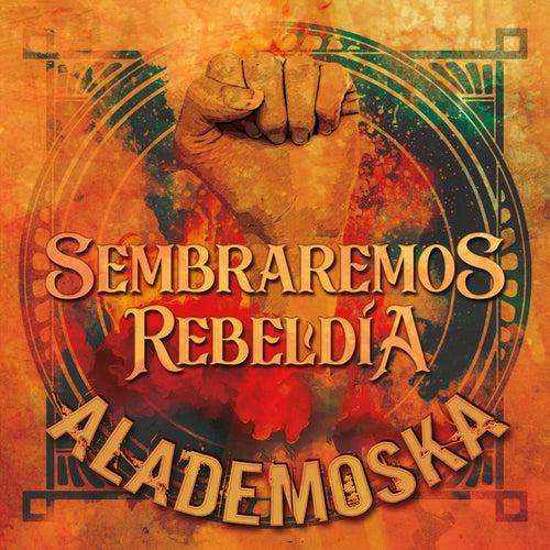 Sembraremos Rebeldía de Alademoska