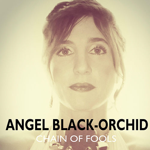 Chain of Fools by Angel Black-Orchid