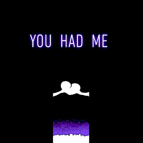 You Had Me by Richard Rivera